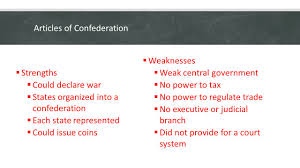 what were the strengths and weaknesses of the constitution 6 articles of confederation
