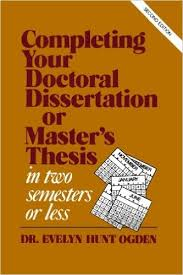Completing Your Doctoral Dissertation Master     s Thesis in Two