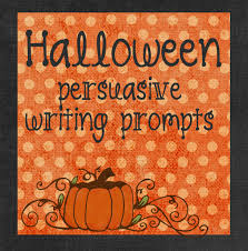 halloween persuasive writing prompts squarehead teachers halloween persuasive writing prompts