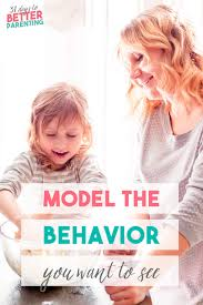 why you should model the behavior you want to see in your child
