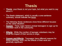 cause and effect a causeandeffect essay may focus on causes of  thesis thesis your thesis is not your topic but what you want to say