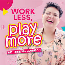 Work Less Play More Podcast