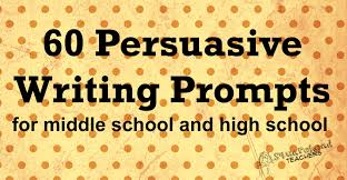 persuasive writing prompts for middle school high school 60 pers writing prompts for ms and hs