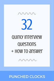 32 quirky interview questions employers ask punched clocks quirky interview questions how to answer