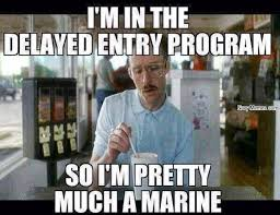 Delayed entry programs means I am a Marine - Navy Memes - clean ... via Relatably.com