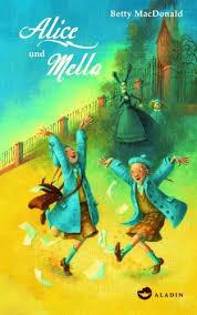 Betty McDonald, Almud Kunert: Alice und Mella