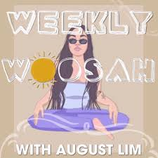 Weekly Woosah with August Lim