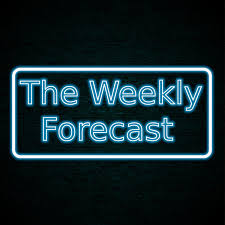 The Weekly Forecast