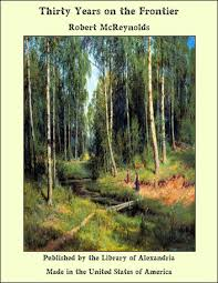 <b>Thirty Years</b> on the Frontier eBook by <b>Robert McReynolds</b> ...
