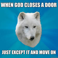 Image result for when god closes a door memes