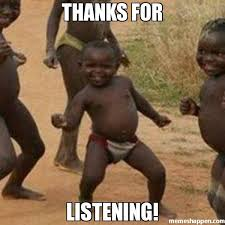 Thanks for listening! meme - Third World Success Kid (7406 ... via Relatably.com