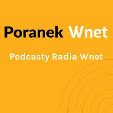Podcasty Radia Wnet / Warszawa 87,8 FM | Kraków 95,2 FM | Wrocław 96,8 FM / Białystok 103,9 FM