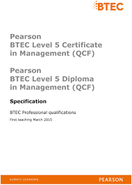 pearson btec level 5 certificate in management qcf pearson btec diploma in management qcf specification