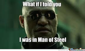 Morpheus In Man Of Steel by pccd26 - Meme Center via Relatably.com