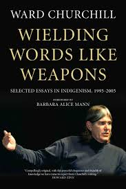wielding words like weapons selected essays in indigenism  wielding words like weapons selected essays in indigenism 1995 2005