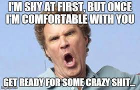 Funny Memes - I'm shy at first - Funny Memes via Relatably.com