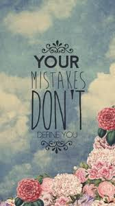 your mistakes don t define you iphone iphone your mistakes don t define you iphone 6