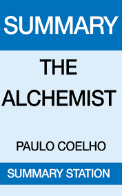the alchemist summary a book by summary station the alchemist summary