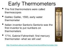 Image result for The thermometer was invented in 1607 by Galileo/Italy