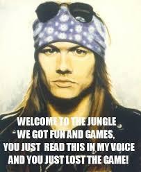 Axl Rose meme... | Guns n roses :) \m/ | Pinterest | Axl Rose ... via Relatably.com