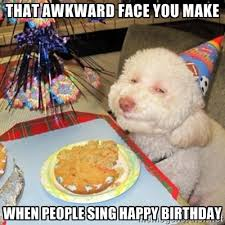 That awkward face you make when people sing happy birthday ... via Relatably.com