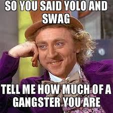 yolo-swag-meme.jpg via Relatably.com