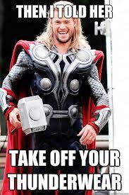 Sleazy Thor memes   quickmeme via Relatably.com