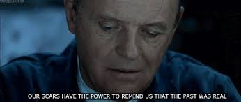 "Sad Movie Quotes • ""Our scars have the power to remind us that the..."