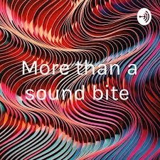 More than a sound bite