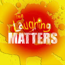 The Laughing Matters Podcast