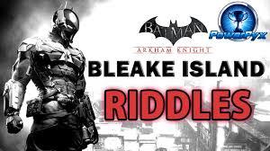 Batman Arkham Knight - Bleake Island - All Riddle Locations ...