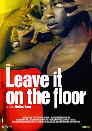 Leave It On The Floor - Affiche Sheldon Larry. Mon avis: Les films sur la danse sont un petit plaisir que j'apprécie. Leave it on The Floor m'a surprise. - Leave-It-On-The-Floor-Affiche-Sheldon-Larry