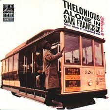 Thelonious <b>Alone</b> In San Francisco by <b>Thelonious Monk</b> on Spotify
