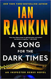 <b>A Song for</b> the Dark Times: An Inspector Rebus Novel (A Rebus ...