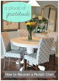 Fabric To Reupholster Dining Room Chairs A Place Of Gratitude How To Recover A Parson Chair