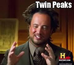 Meme Maker - Twin Peaks Meme Maker! via Relatably.com