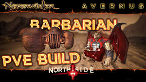 Neverwinter Mod 19 - Barbarian DPS Build for PVE Avernus Stat ...