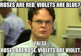 roses are red, violets are blue? False. Roses are rose. Violets ... via Relatably.com