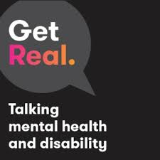 Get Real: Talking mental health & disability