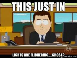 this just in lights are flickering.....ghost? - south park aand ... via Relatably.com