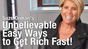 Suze Orman - Unbelievable Easy Ways to Get Rich Fast! - YouTube