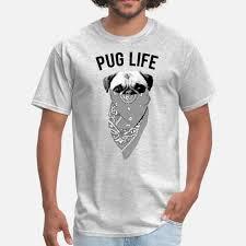 Shop <b>Pug Life</b> T-Shirts online | Spreadshirt