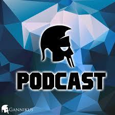 Gannikus Podcast