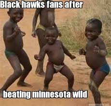 Meme Maker - Black hawks fans after beating minnesota wild Meme Maker! via Relatably.com