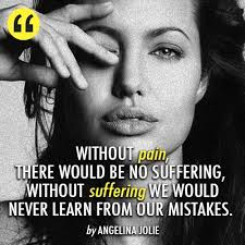 Angelina Jolie Quote (About suffering pain mistakes life ... via Relatably.com