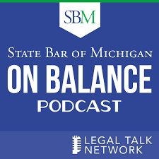 State Bar of Michigan: On Balance Podcast