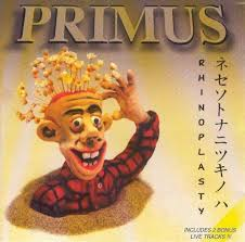 <b>Primus</b> - <b>Rhinoplasty</b> Lyrics and Tracklist | Genius