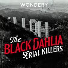 The Black Dahlia Serial Killers