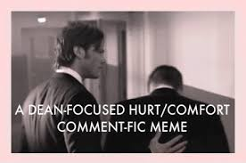 a Dean-focused hurt/comfort comment meme (#3) - like a fever that ... via Relatably.com