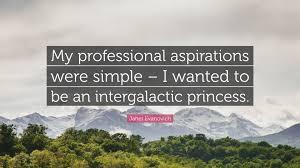 janet evanovich quote my professional aspirations were simple janet evanovich quote my professional aspirations were simple i wanted to be an